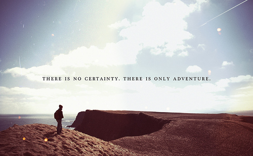 Adventure Quotes: [PHOTOS] The 80 Best Adventure Quotes Photos I've Ever